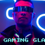 Best Gaming Glasses